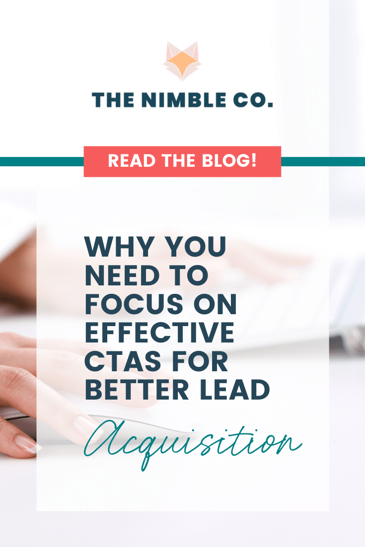 Why You Need to Focus On Effective CTAs for Better Lead Acquisition | The Nimble Co.