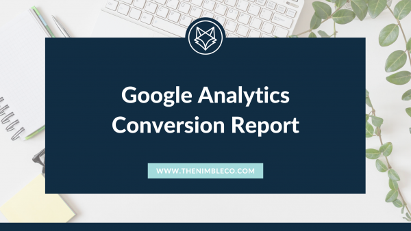 Google Analytics Conversion Report blog