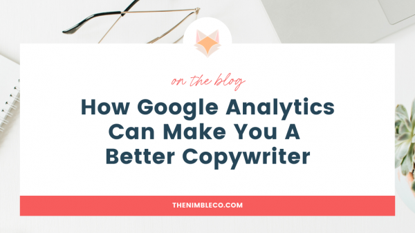 Google Analytics Makes you better copywriter