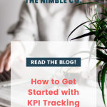 How to Get Started With KPI Tracking | The Nimble Co.