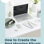 How to Create the Best Morning Rituals for Success In Your Business | The Nimble Co.