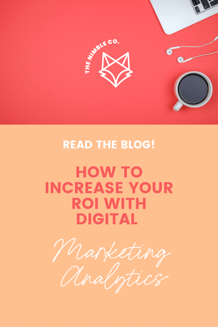 How to Increase Your ROI With Digital Marketing Analytics | The Nimble Co