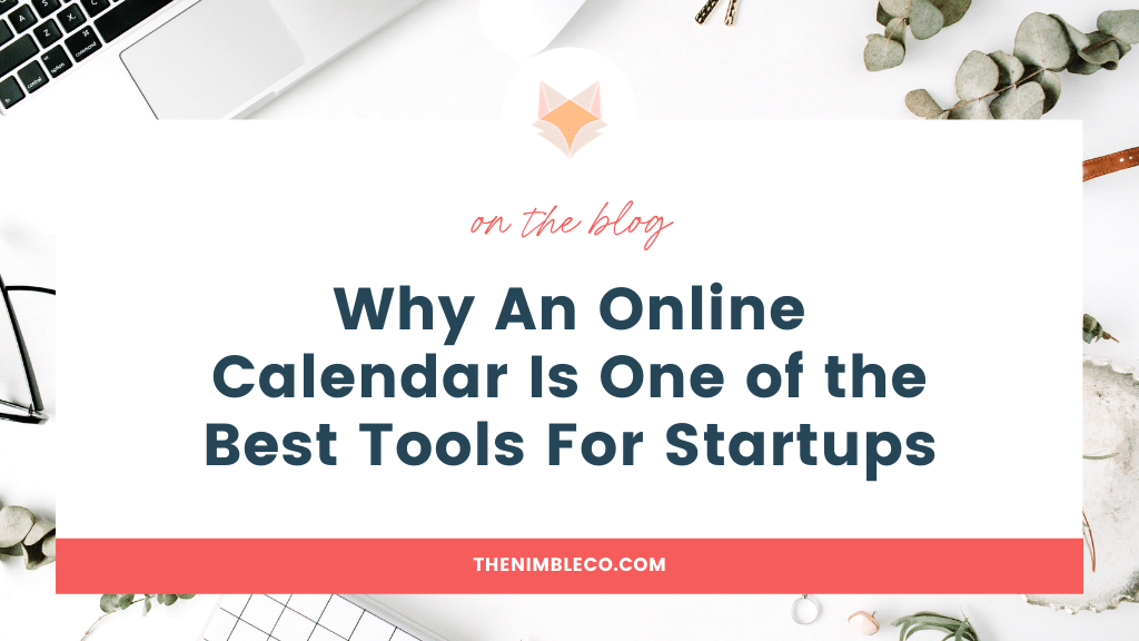 Why An Online Calendar Is One of the Best Tools For Startups | The Nimble Co.