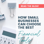 How Small Businesses Can Choose the Best Financial Tools | The Nimble Co.