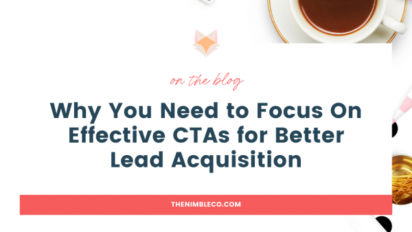 Why-You-Need-to-Focus-On-Effective-CTAs-for-Better-Lead-Acquisition