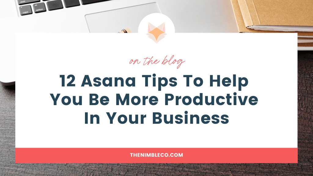 12-Asana-Tips-To-Help-You-Be-More-Productive-In-Your-Business