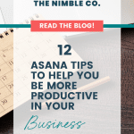 12 Asana Tips To Help You Be More Productive In Your Business | The Nimble Co.