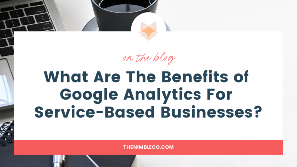 What-Are-The-Benefits-of-Google-Analytics-For-Service-Based-Businesses?