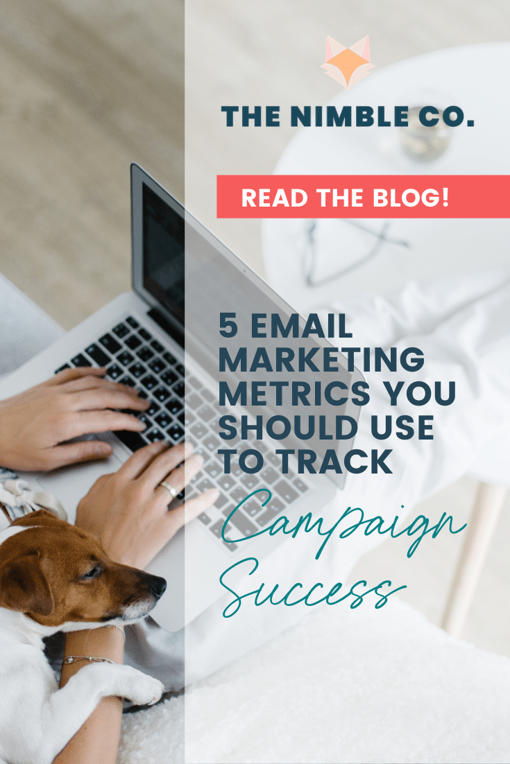 5 Email Marketing Metrics You Should Use to Track Campaign Success   The Nimble Co.
