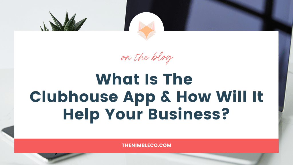 What-Is-The-Clubhouse-App-&-How-Will-It-Help-Your-Business?