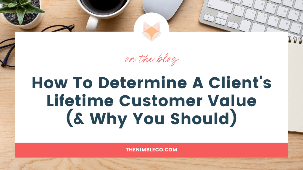 How-To-Determine-A-Client's-Lifetime-Customer-Value-(&-Why-You-Should)