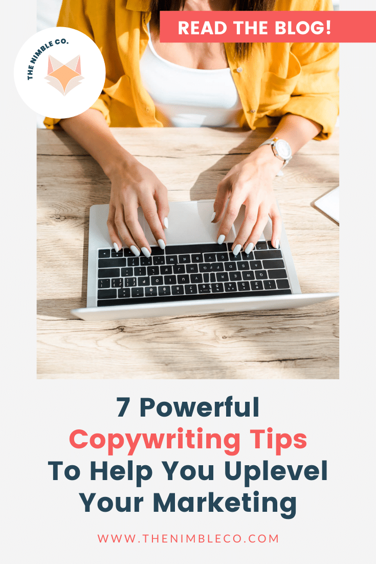 7 Powerful Copywriting Tips To Help You Uplevel Your Marketing   The Nimble Co.