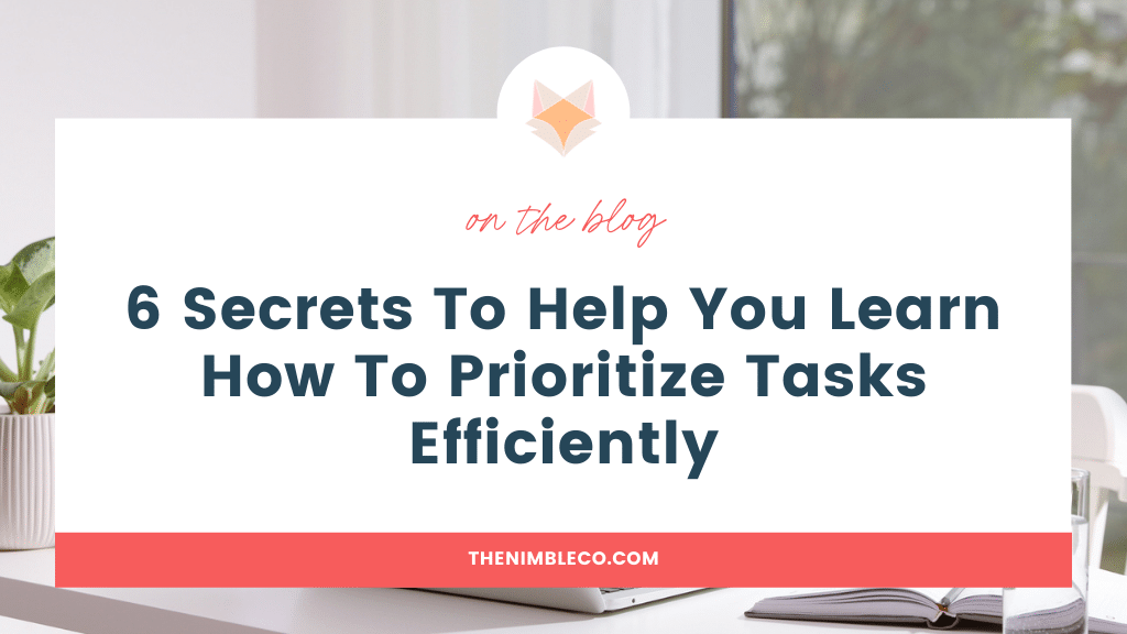 6-Secrets-To-Help-You-Learn-How-To-Prioritize-Tasks-Efficiently