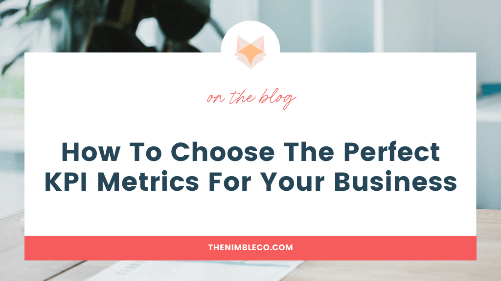 How-To-Choose-The-Perfect-KPI-Metrics-For-Your-Business