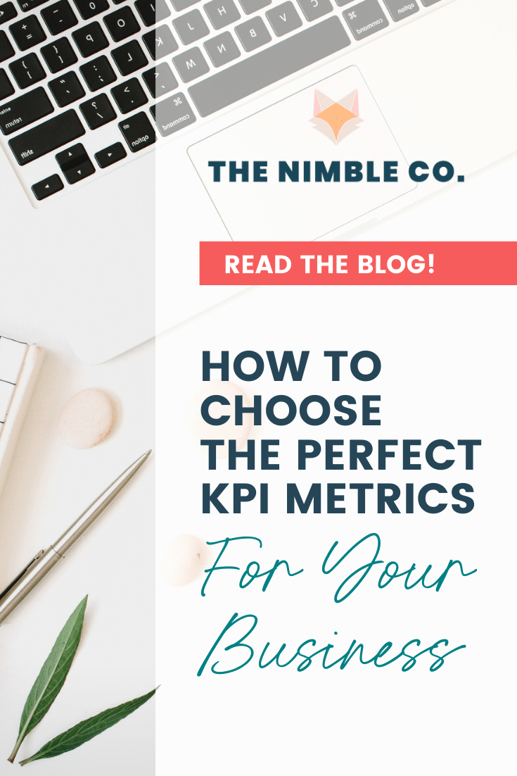 How To Choose The Perfect KPI Metrics For Your Business | The Nimble Co.