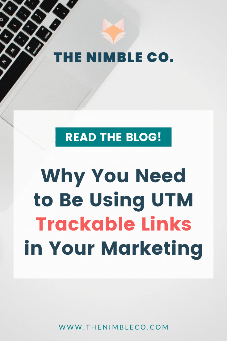Why You Need to Be Using UTM Trackable Links in Your Marketing | The Nimble Co.