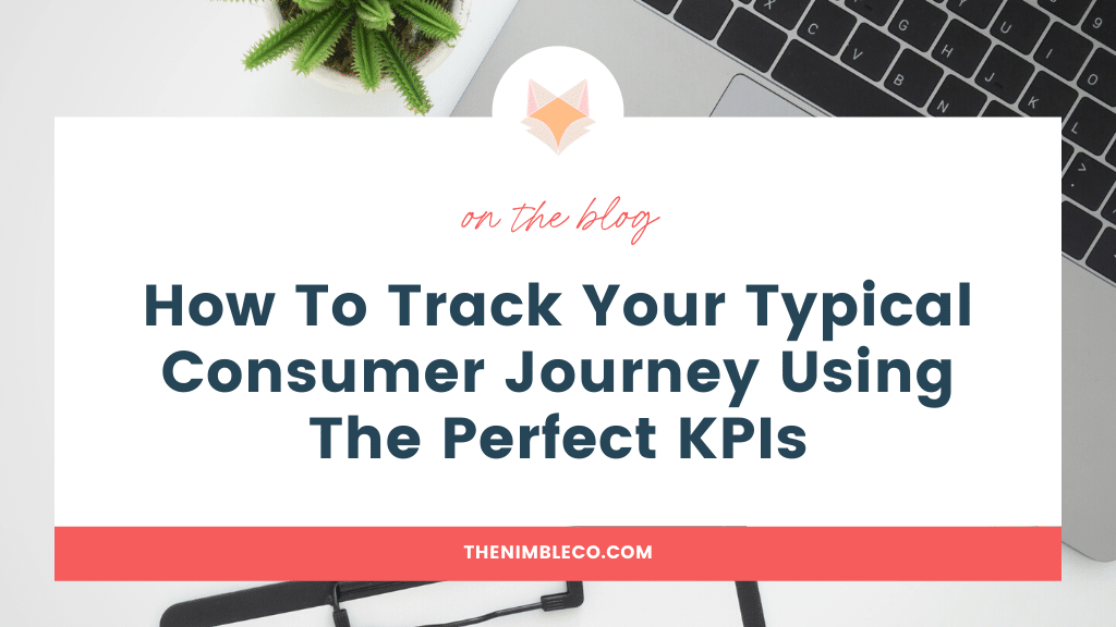 How-To-Track-Your-Typical-Consumer-Journey-Using-The-Perfect-KPIs